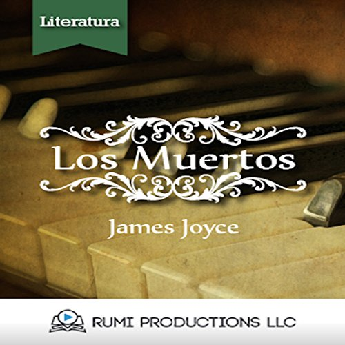 Los Muertos (Dublineses) [The Dead (Dubliners)]                   By:                                                                                                                                 James Joyce                               Narrated by:                                                                                                                                 uncredited                      Length: 1 hr and 35 mins     Not rated yet     Overall 0.0