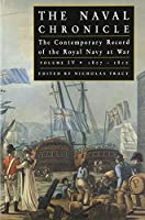 Naval Chronicle Vol Iv: the Contemporary Record of the Royal Navy at War