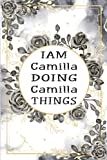 I am Camilla Doing Camilla Things: Personalized Lined Name Journal Notebook Gift For Camilla, Funny Personalised Name Lined Notebook, Gift Journal for ... funny Gift, for taking note,(110p ,6x9 inch)