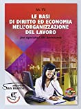 Le basi di diritto ed economia nell'organizzazione del lavoro. Per gli Ist. professionali. Con e-book. Con espansione online