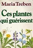 Ces plantes qui guérissent