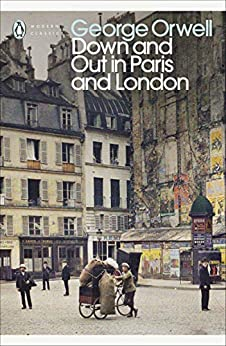 Down and Out in Paris and London (Penguin Modern Classics) (English Edition) van [George Orwell]
