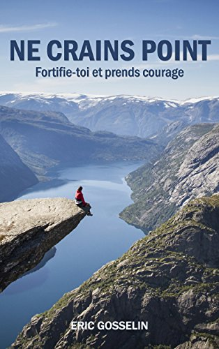 Ne crains point: Fortifie-toi et prends courage (French Edition)