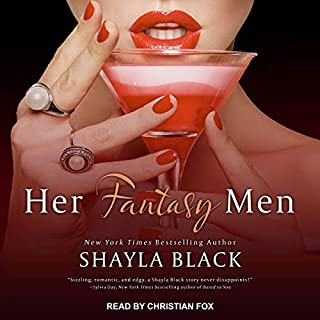 Her Fantasy Men                   By:                                                                                                                                 Shayla Black                               Narrated by:                                                                                                                                 Christian Fox                      Length: 5 hrs and 4 mins     67 ratings     Overall 4.4