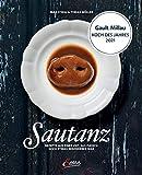 Sautanz: Rezepte aus einer Zeit, in der Fleisch noch etwas Besonderes war: Rezepte aus einer Zeit, als Fleisch noch etwas Besonderes war