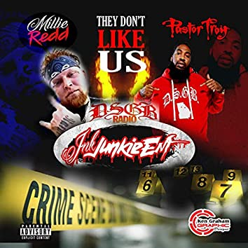 They Don't Like Us (feat. Pastor Troy)