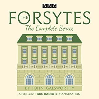 The Forsytes: The Complete Series     BBC Radio 4 Full-Cast Dramatisation              By:                                                                                                                                 John Galsworthy                               Narrated by:                                                                                                                                 full cast,                                                                                        Jessica Raine,                                                                                        Joseph Millson,                   and others                 Length: 15 hrs     30 ratings     Overall 4.6