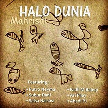 Halo Dunia (feat. Putro Neyma, Subur Dani, Salsa Naisiva, Fadli M Baleqi, Ari Pijay & Ahadi Pj)