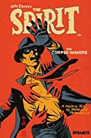 Will Eisner's the Spirit: The Corpse-Makers