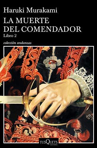 LA MUERTE DEL COMENDADOR (Libro 2) - Haruki Murakami