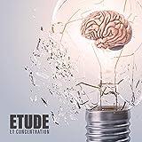 Etude et concentration - Collection de musique zen parfaite pour lire et écrire, Aide aux devoirs, Stimulation intellectuelle, Clé du succès