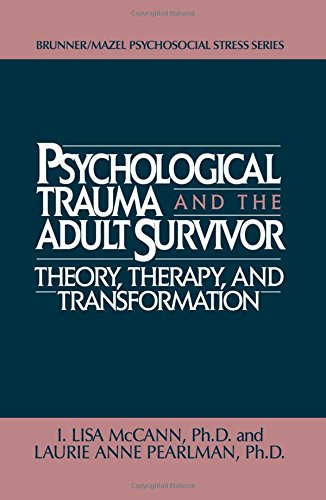 Psychological Trauma And Adult Survivor Theory: Therapy And Transformation (Brunner/Mazel Psychosocial Stress Series, Band 21)