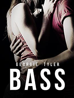 Bass: An Undercover Novel 2 by [Georgie Tyler]