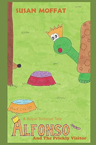 Alfonso and the Prickly Visitor (A Royal Tortoise Tale, Band 2)