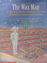 The Wax Man ~ A Latin American Story