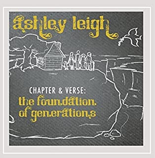 Chapter & Verse: The Foundation of Generations by Ashley Leigh