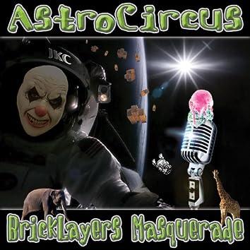 Astrocircus - Bricklayers Masquerade