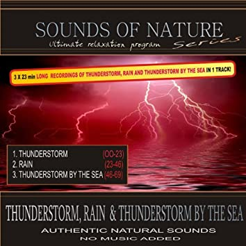 Thunderstorm, Rain and Thunderstorm By the Sea (Sounds of Nature: 3x23 Min Long Recordings In 1 Track)