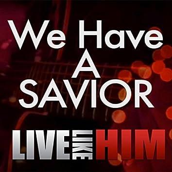 We Have a Savior (Live) - Single