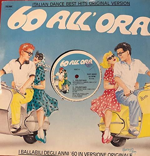 60 All'ora: Non Esiste L'amor/Blue Jeans Rock/Piccola/Che Dritta