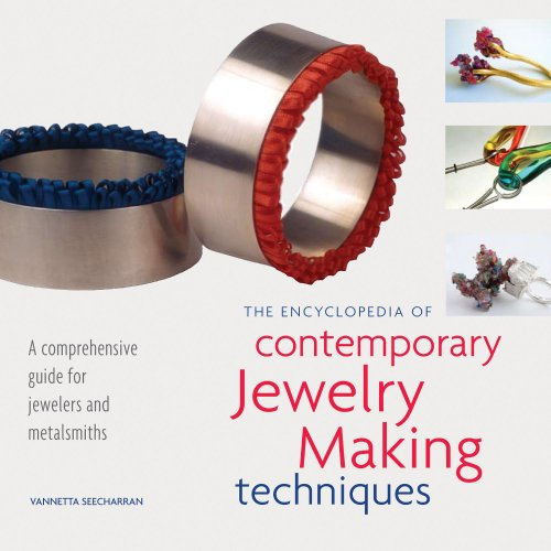 Encyclopedia of Contemporary Jewelry-Making Techniques