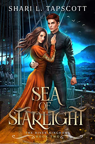 Sea of Starlight (The Riven Kingdoms Book 2) by [Shari L. Tapscott]