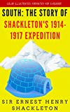 South: The Story of Shackleton's 1914-1917 Expedition: Color Illustrated, Formatted for E-Readers (Unabridged Version) (English Edition)