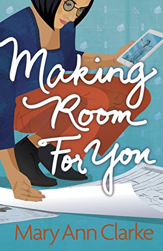 Making Room For You: a funny, inspiring, heart-warming enemies-to-lovers romance (Having It All Book 2)