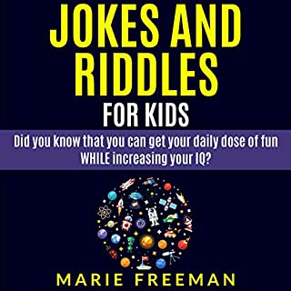 Jokes and Riddles for Kids: Did You Know that You Can Get Your Daily Dose of Fun While Increasing Your IQ?                   Written by:                                                                                                                                 Marie Freeman                               Narrated by:                                                                                                                                 Katrina Medina                      Length: 3 hrs and 54 mins     Not rated yet     Overall 0.0