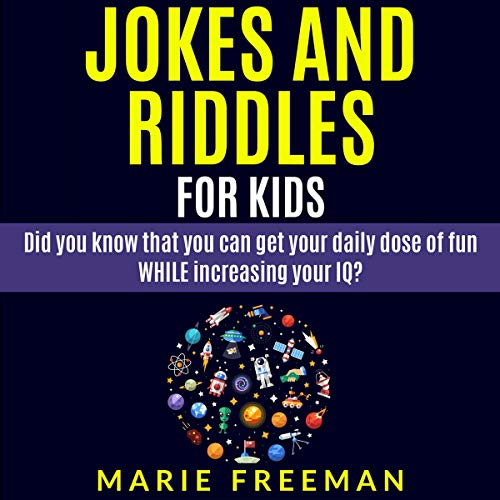 Jokes and Riddles for Kids: Did You Know that You Can Get Your Daily Dose of Fun While Increasing Your IQ? cover art