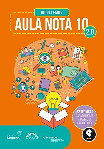 Aula Nota 10 2.0 - 62 técnicas para melhorar a gestão da sala de aula