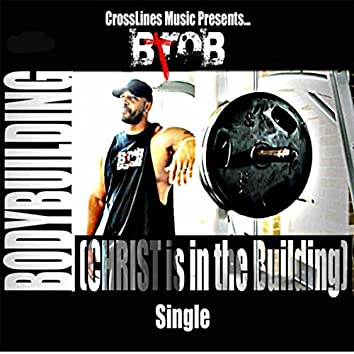 Bodybuilding (Christ Is in the Building)