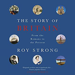 The Story of Britain     From the Romans to the Present              By:                                                                                                                                 Roy Strong                               Narrated by:                                                                                                                                 Laurence Kennedy                      Length: 21 hrs and 9 mins     22 ratings     Overall 4.5
