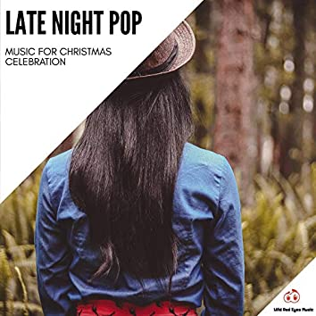 Late Night Pop - Music For Christmas Celebration