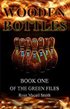 Wooden Bottles - Book One of The Green Files