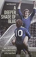 A Deeper Shade of Blue: Eddie McCreadie's Blue and White Army and a False Dawn