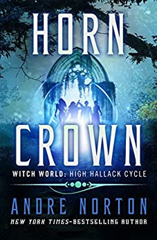 Horn Crown (Witch World Series 2: High Hallack Cycle Book 5) by [Andre Norton]