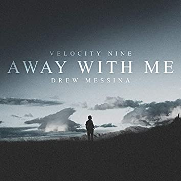 Away With Me (feat. Andrew Messina)