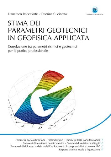 STIMA DEI PARAMETRI GEOTECNICI IN GEOFISICA APPLICATA: CORRELAZIONI TRA PARAMETRI SISMICI E GEOTECNICI PER LA PRATICA PROFESSIONALE