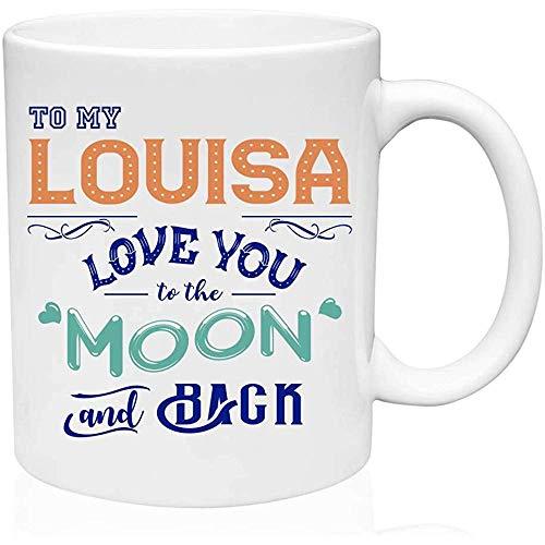 Grappig cadeau voor verjaardag aan mijn Louisa hou van je naar de maan en terug grappige geschenken ideeën koffiemok geschenken thee mok grappige nieuwigheid verjaardag geschenken grappige koffie mok keramische 11oz