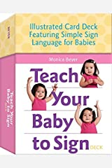 Teach Your Baby to Sign Deck: Illustrated Card Deck Featuring Simple Sign Language for Babies by Monica Beyer (2014-02-01) Cards