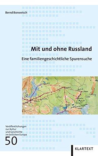 Mit und ohne Russland: Eine familiengeschichtliche Spurensuche (Veröffentlichungen zur Kultur und Geschichte im...