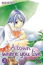 A Town where you live - Tome 5 de Kouji Seo