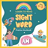 Learn To Read Sight Word Practice Workbook Ages 6-8: Sight Word AM