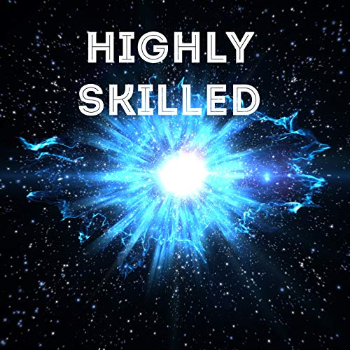 Highly Skilled