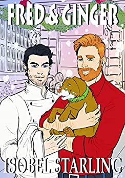 Fred and Ginger: A Christmas M/M Romantic Comedy Short Story by [Isobel Starling, Gary Furlong]