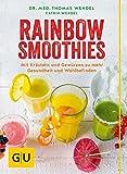 Rainbow Smoothies: Mit Kräutern und Gewürzen zu mehr Gesundheit und Wohlbefinden (GU Diät&Gesundheit)