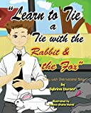 Book cover art for Learn To Tie A Tie With The Rabbit And The Fox by Sybrina Durant