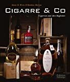 Cigarre Co: Cigarren und ihre Begleiter - Dieter H.Wirtz