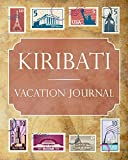 Kiribati Vacation Journal: Blank Lined Kiribati Travel Journal/Notebook/Diary Gift Idea for People Who Love to Travel